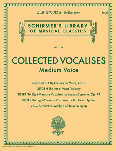 Collected Vocalises: Medium Voice - Concone, Lutgen, Sieber, Vaccai