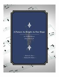 A Future As Bright As Your Faith - an original hymn