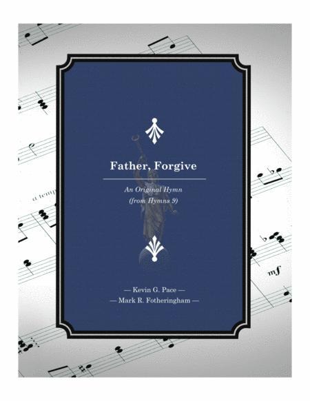 Father, Forgive - an original hymn