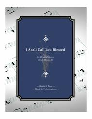 I Shall Call You Blessed - an original Mother's Day hymn