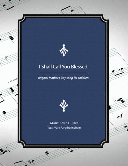 I Shall Call You Blessed - original children's song for Mother's Day