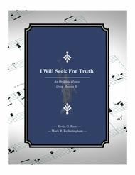 I Will Seek for Truth - an original hymn for SATB voices