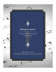 Bishop's Lament: a tongue-in-cheek hymn parody for SATB voices
