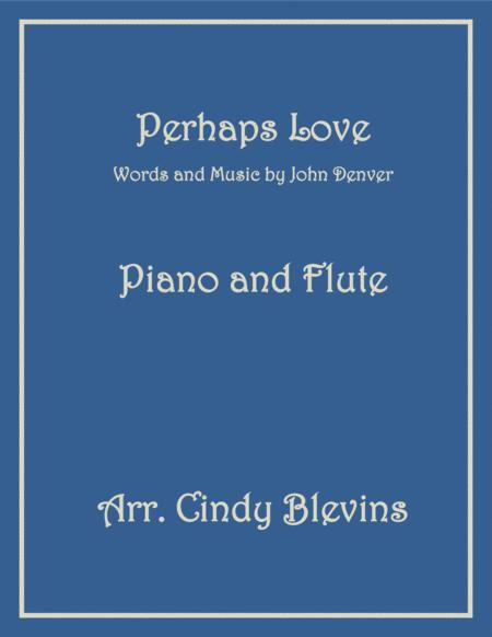 Perhaps Love, arranged for Piano and Flute