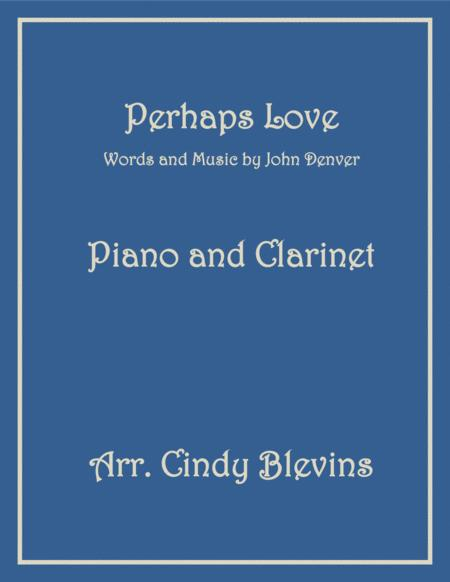 Perhaps Love, arranged for Piano and Bb Clarinet