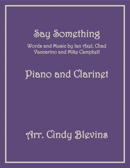 Say Something, arranged for Piano and Bb Clarinet