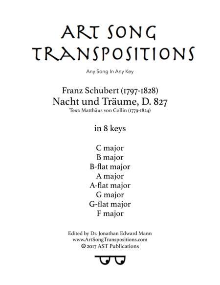 Nacht und Träume, D. 827 (in 8 keys: C, B, B-flat, A, A-flat, G, G-flat, F major)