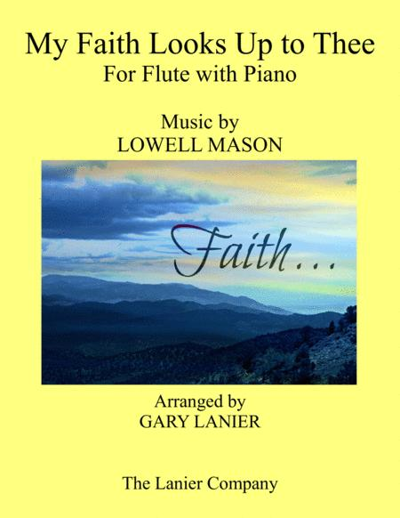 MY FAITH LOOKS UP TO THEE (Flute & Piano with Score/Part)
