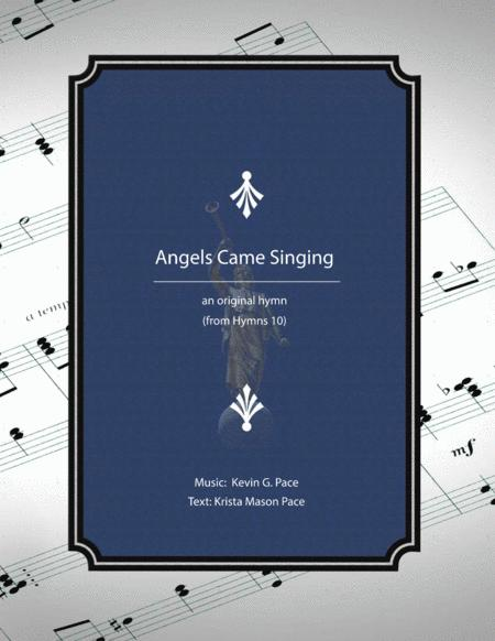 Angels Came Singing - an original hymn for SATB voices