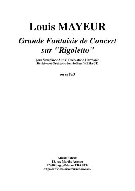 Louis Mayeur:  Grande Fantaisie de Concert sur Rigoletto (de Verdi) for alto saxophone and concert band:  F horn 3 part