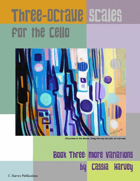 Three-Octave Scales for the Cello, Book Three: More Variations