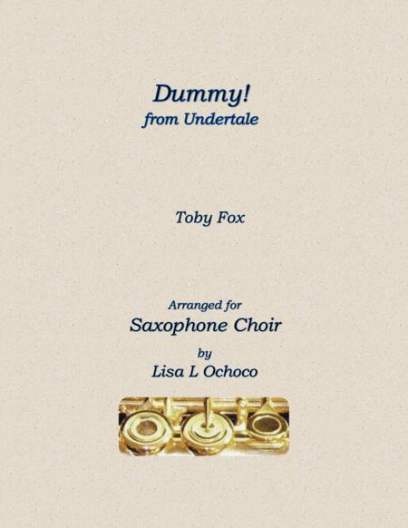 Dummy! (from Undertale) for Saxophone Choir