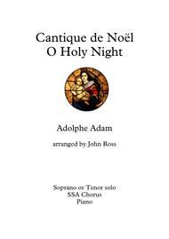 Cantique de Noël - O Holy Night (Soprano or Tenor soloist, SSA choir, Piano)