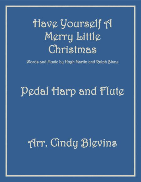 Have Yourself A Merry Little Christmas  from MEET ME IN ST. LOUIS, arranged for Pedal Harp and Flute