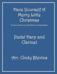 Have Yourself A Merry Little Christmas  from MEET ME IN ST. LOUIS, arranged for Pedal Harp and Bb Clarinet