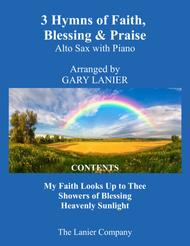 3 Hymns of Faith, Blessing & Praise (For Alto Sax & Piano with Score/Parts)