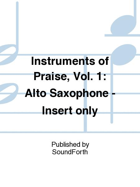 Instruments of Praise, Vol. 1: Alto Saxophone - Insert only