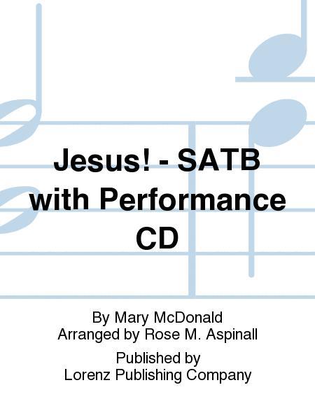 Jesus! - SATB with Performance CD