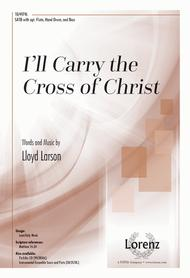 I'll Carry the Cross of Christ