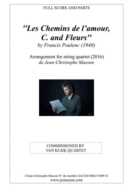 3 Mélodies de Poulenc arranged for string quartet (score and parts) --- C., Fleurs, and Les Chemins de l'amour --- JCM 2016