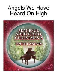Angels We Have Heard on High - Traditional Christmas - Louis Landon - Solo Piano