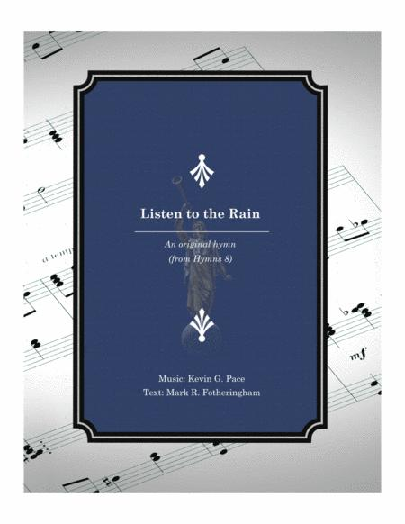 Listen to the Rain - an original hymn for SATB voices