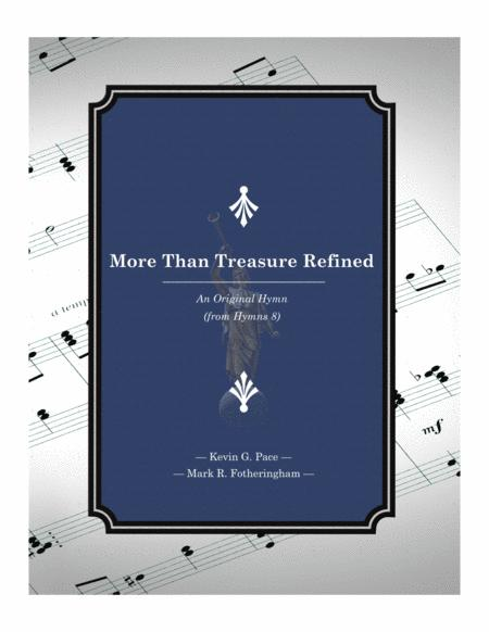 More Than Treasure Refined - an original hymn for SATB voices