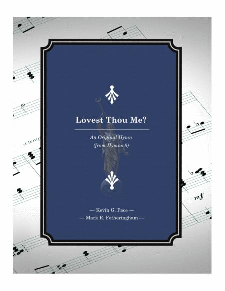 Lovest Thou Me? - an original hymn for SATB voices