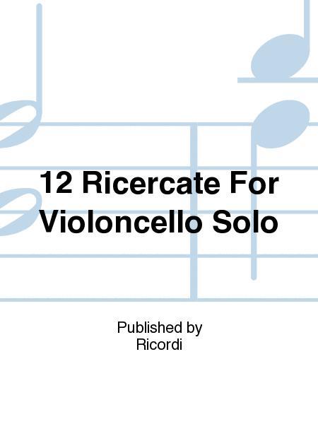 12 Ricercate For Violoncello Solo