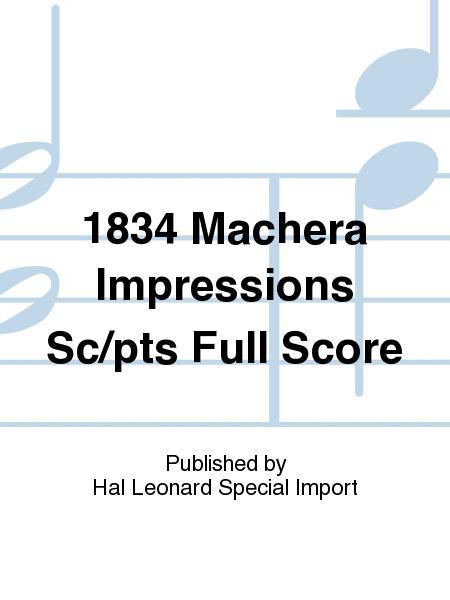 1834 Machera Impressions Sc/pts Full Score