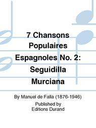 7 Chansons Populaires Espagnoles No. 2: Seguidilla Murciana