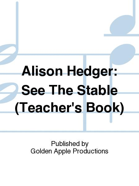 Alison Hedger See The Stable Teachers Book Sheet Music Sheet