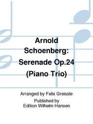 Arnold Schoenberg: Serenade Op.24 (Piano Trio)