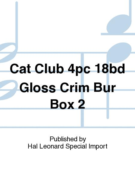 Cat Club 4pc 18bd Gloss Crim Bur Box 2