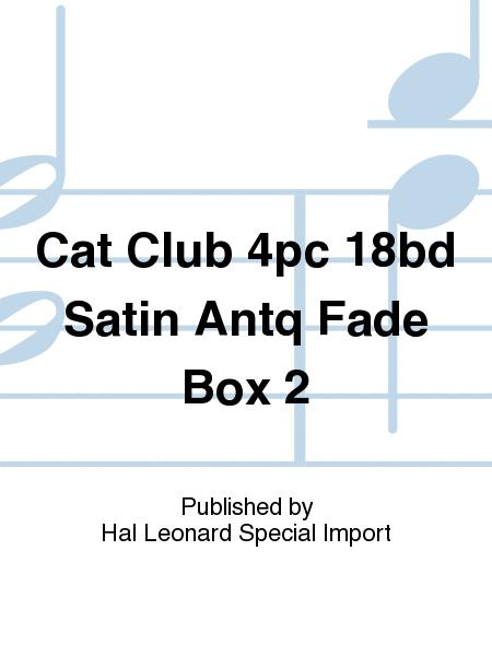Cat Club 4pc 18bd Satin Antq Fade Box 2
