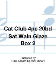 Cat Club 4pc 20bd Sat Waln Glaze Box 2