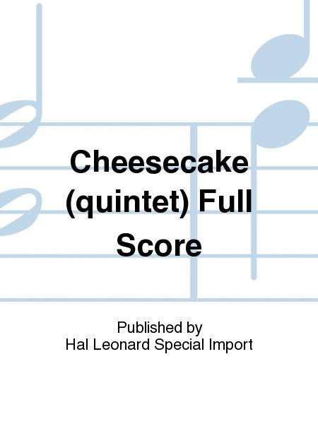 Cheesecake (quintet) Full Score