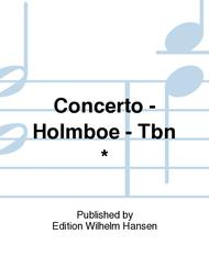 Concerto - Holmboe - Tbn          *