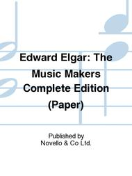 Edward Elgar: The Music Makers Complete Edition (Paper)