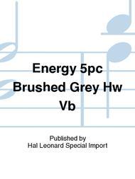 Energy 5pc Brushed Grey Hw Vb