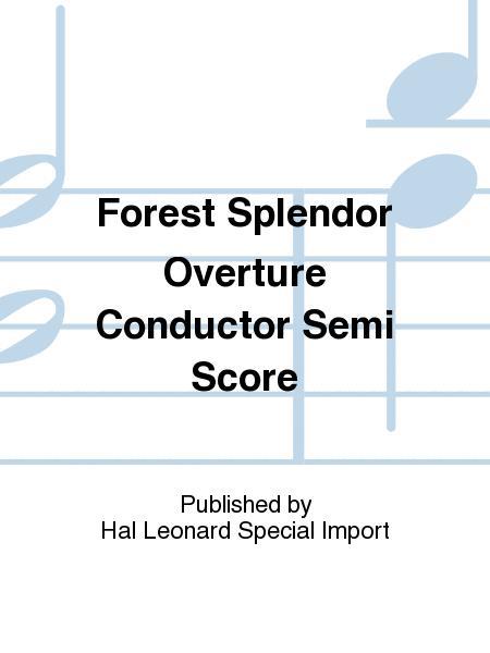Forest Splendor Overture Conductor Semi Score