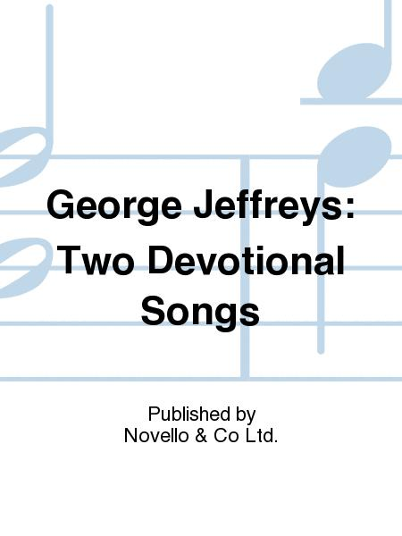 George Jeffreys: Two Devotional Songs