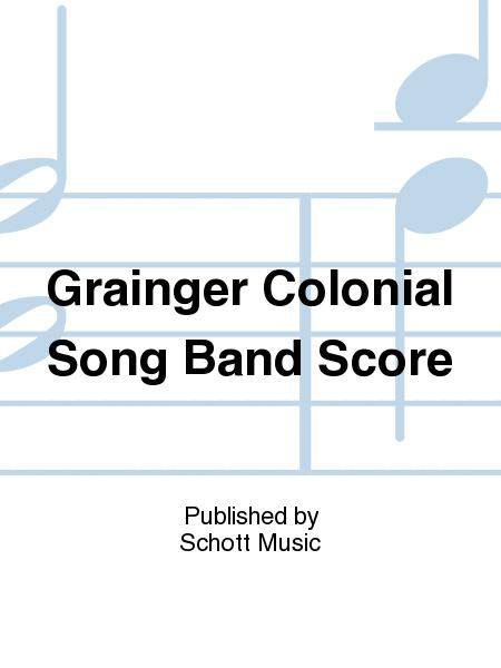 Grainger Colonial Song Band Score