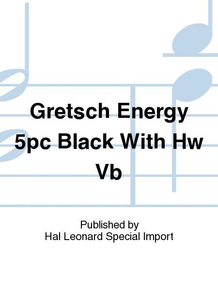 Gretsch Energy 5pc Black With Hw Vb