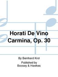 Horati De Vino Carmina, Op. 30