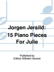 15 Piano Pieces For Julie
