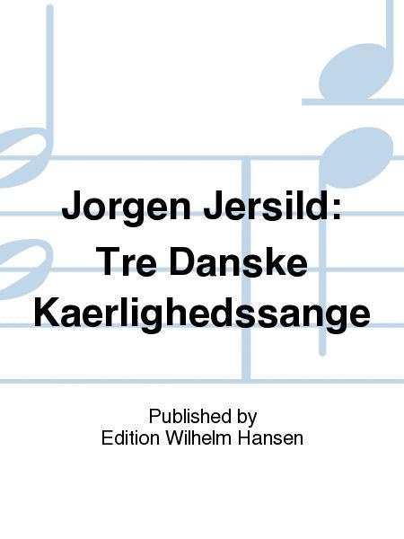 Tre Danske Kaerlighedssange