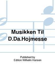 Musikken Til D.Da.Hojmesse