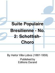 Suite populaire bresilienne : No2 Schottisch-Choro