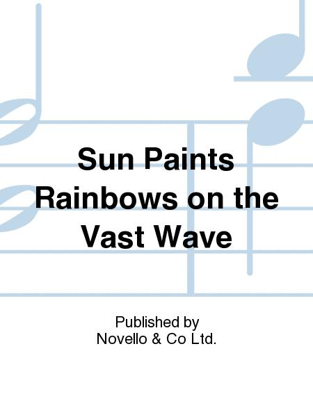Sun Paints Rainbows on the Vast Wave